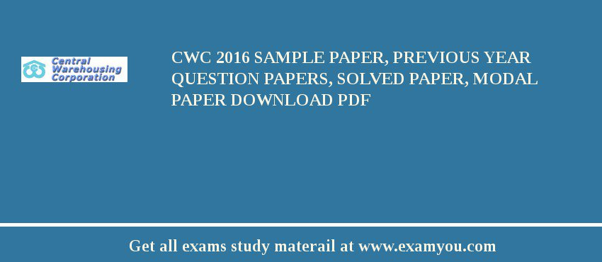 CWC (Central Warehousing Corporation) 2019 Sample Paper, Previous Year Question Papers, Solved Paper, Modal Paper Download PDF
