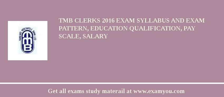 TMB Clerks 2020 Exam Syllabus And Exam Pattern, Education Qualification, Pay scale, Salary