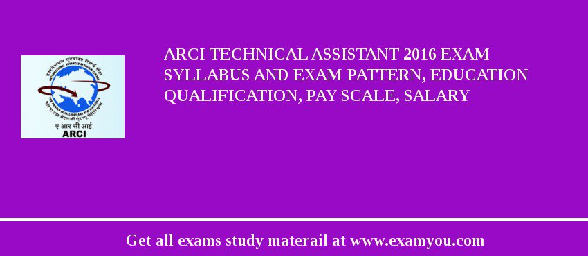 ARCI Technical Assistant 2020 Exam Syllabus And Exam Pattern, Education Qualification, Pay scale, Salary