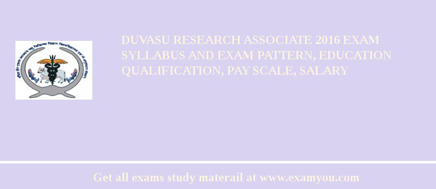 DUVASU Research Associate 2019 Exam Syllabus And Exam Pattern, Education Qualification, Pay scale, Salary
