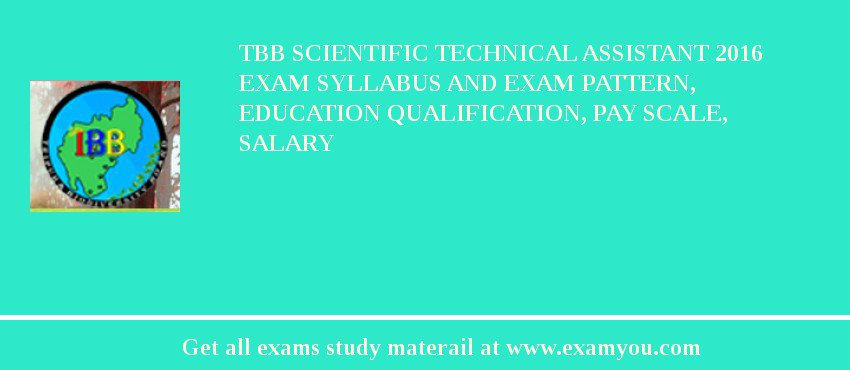 TBB Scientific Technical Assistant 2020 Exam Syllabus And Exam Pattern, Education Qualification, Pay scale, Salary