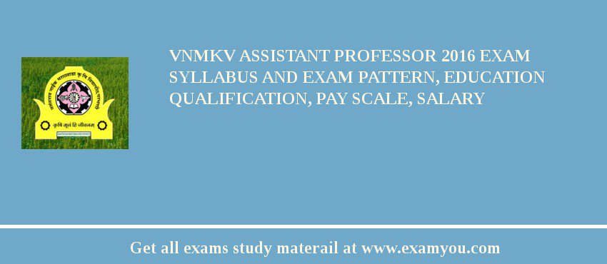 VNMKV Assistant Professor 2019 Exam Syllabus And Exam Pattern, Education Qualification, Pay scale, Salary