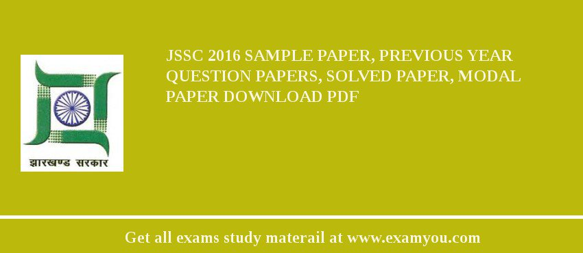 JSSC 2020 Sample Paper, Previous Year Question Papers, Solved Paper, Modal Paper Download PDF