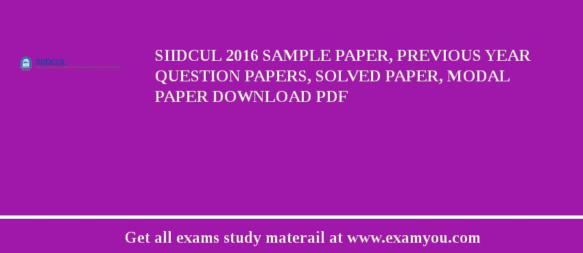 SIIDCUL 2020 Sample Paper, Previous Year Question Papers, Solved Paper, Modal Paper Download PDF