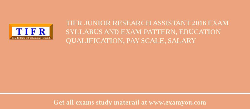 TIFR Junior Research Assistant 2020 Exam Syllabus And Exam Pattern, Education Qualification, Pay scale, Salary