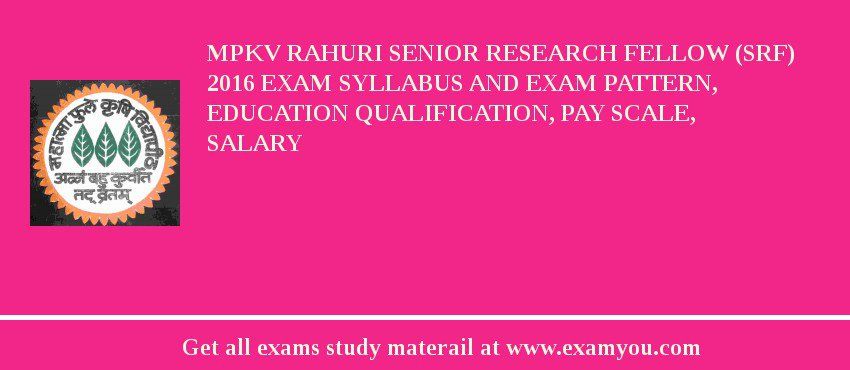 MPKV Rahuri Senior Research Fellow (SRF) 2019 Exam Syllabus And Exam Pattern, Education Qualification, Pay scale, Salary