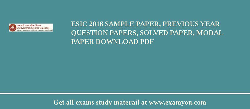ESIC 2019 Sample Paper, Previous Year Question Papers, Solved Paper, Modal Paper Download PDF