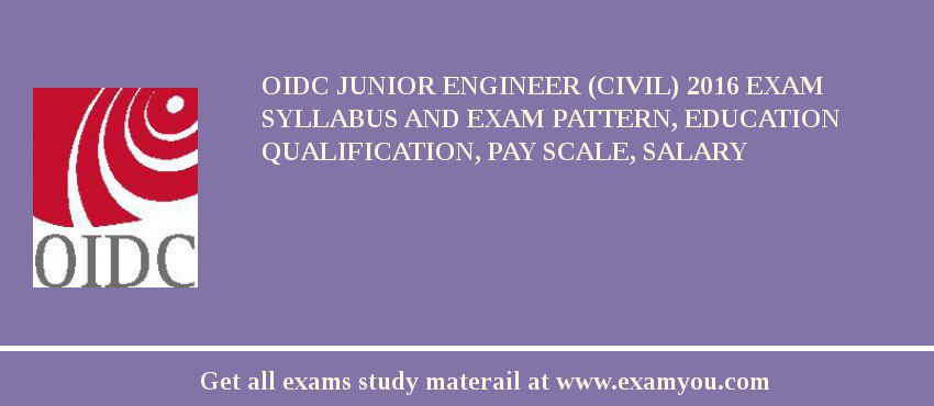 OIDC Junior Engineer (Civil) 2019 Exam Syllabus And Exam Pattern, Education Qualification, Pay scale, Salary
