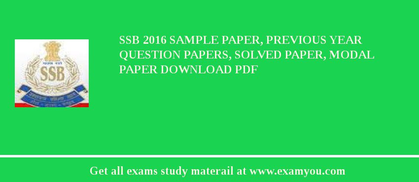 SSB 2020 Sample Paper, Previous Year Question Papers, Solved Paper, Modal Paper Download PDF