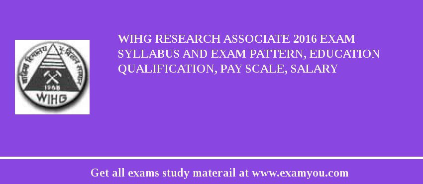 WIHG Research Associate 2019 Exam Syllabus And Exam Pattern, Education Qualification, Pay scale, Salary