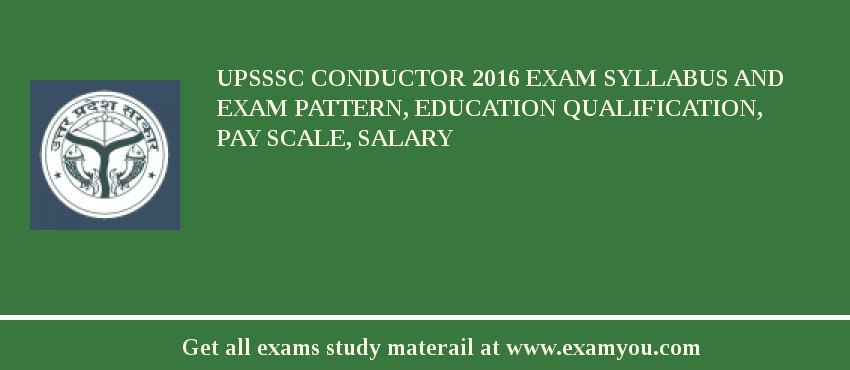 UPSSSC Conductor 2020 Exam Syllabus And Exam Pattern, Education Qualification, Pay scale, Salary