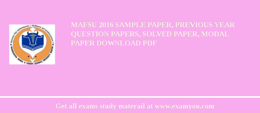 MAFSU 2020 Sample Paper, Previous Year Question Papers, Solved Paper, Modal Paper Download PDF