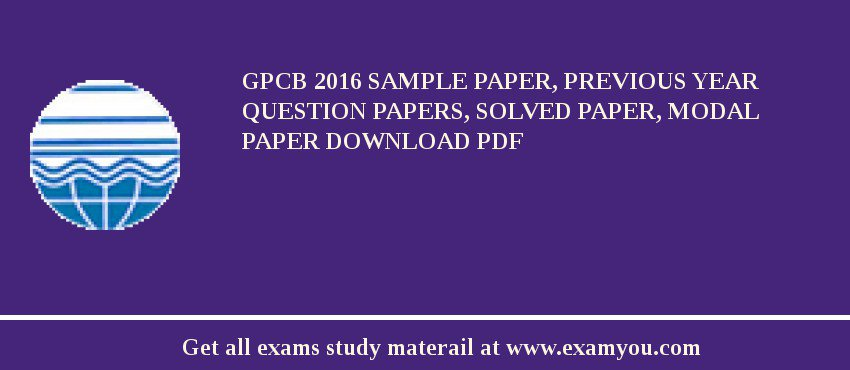 GPCB 2020 Sample Paper, Previous Year Question Papers, Solved Paper, Modal Paper Download PDF