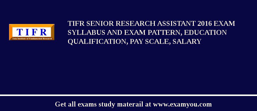 TIFR Senior Research Assistant 2020 Exam Syllabus And Exam Pattern, Education Qualification, Pay scale, Salary