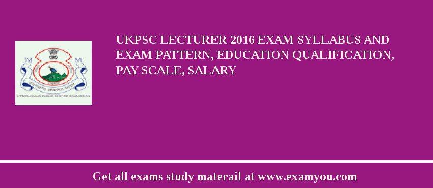 Ukpsc Lecturer 2019 Exam Syllabus And Exam Pattern