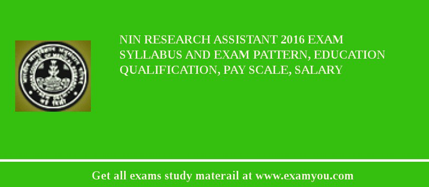 NIN Research Assistant 2020 Exam Syllabus And Exam Pattern, Education Qualification, Pay scale, Salary