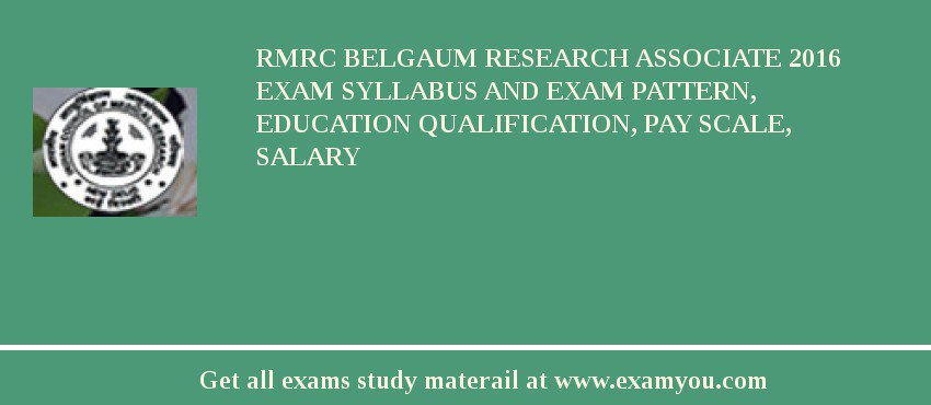 RMRC Belgaum Research Associate 2019 Exam Syllabus And Exam Pattern, Education Qualification, Pay scale, Salary
