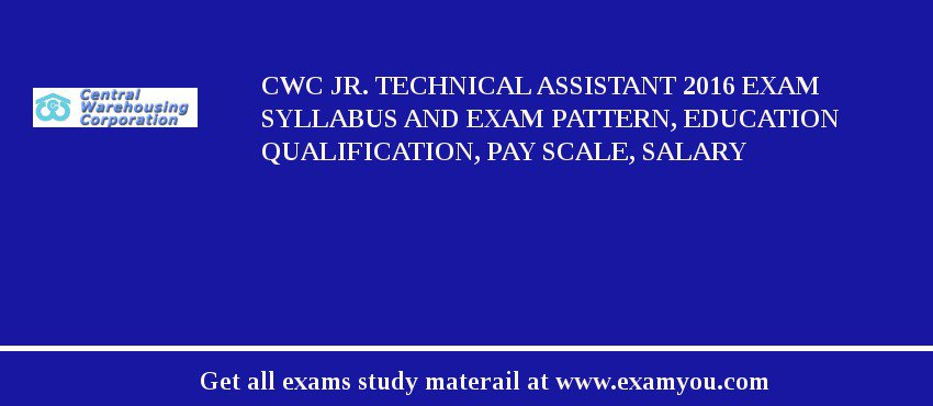 CWC Jr. Technical Assistant 2019 Exam Syllabus And Exam Pattern, Education Qualification, Pay scale, Salary