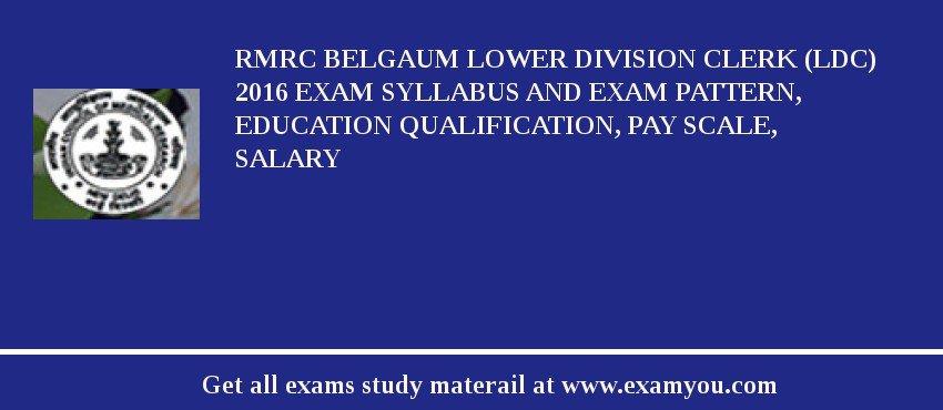 RMRC Belgaum Lower Division Clerk (LDC) 2020 Exam Syllabus And Exam Pattern, Education Qualification, Pay scale, Salary