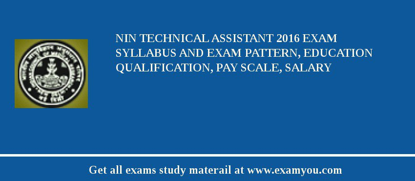 NIN Technical Assistant 2020 Exam Syllabus And Exam Pattern, Education Qualification, Pay scale, Salary