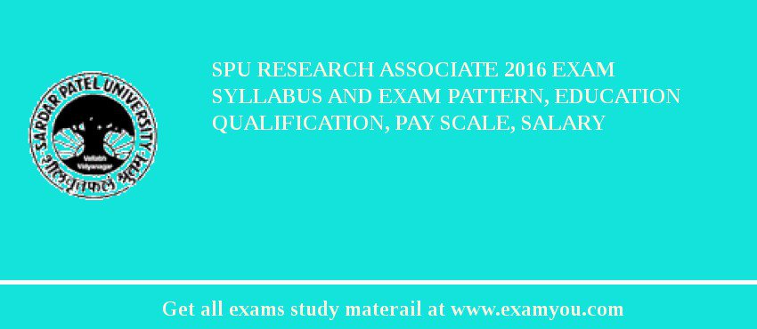 SPU Research Associate 2019 Exam Syllabus And Exam Pattern, Education Qualification, Pay scale, Salary