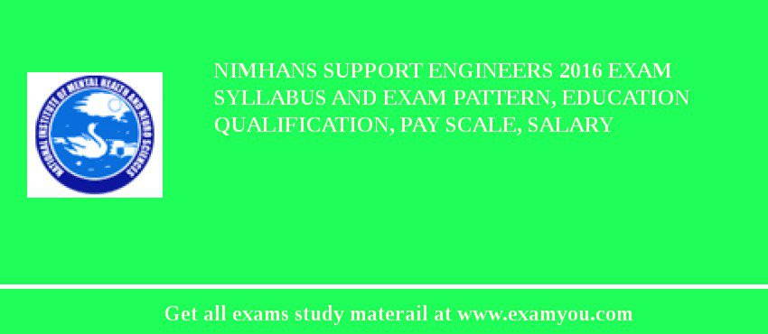 NIMHANS Support Engineers 2019 Exam Syllabus And Exam Pattern, Education Qualification, Pay scale, Salary