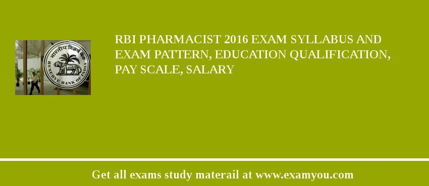 RBI Pharmacist 2019 Exam Syllabus And Exam Pattern, Education Qualification, Pay scale, Salary