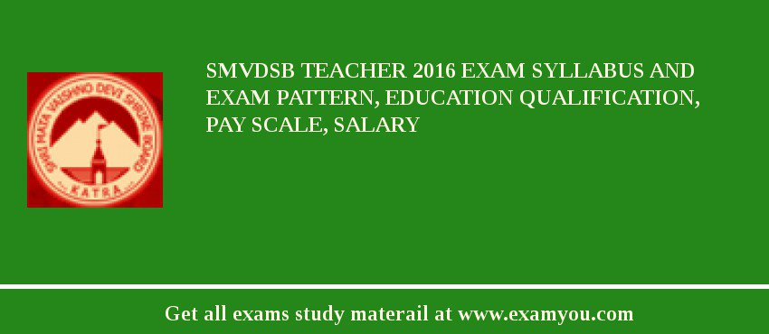 SMVDSB Teacher 2020 Exam Syllabus And Exam Pattern, Education Qualification, Pay scale, Salary
