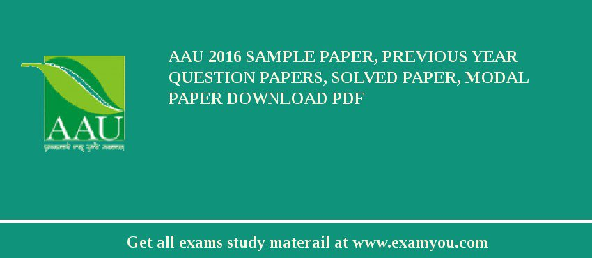 AAU (Anand Agricultural University) 2020 Sample Paper, Previous Year Question Papers, Solved Paper, Modal Paper Download PDF