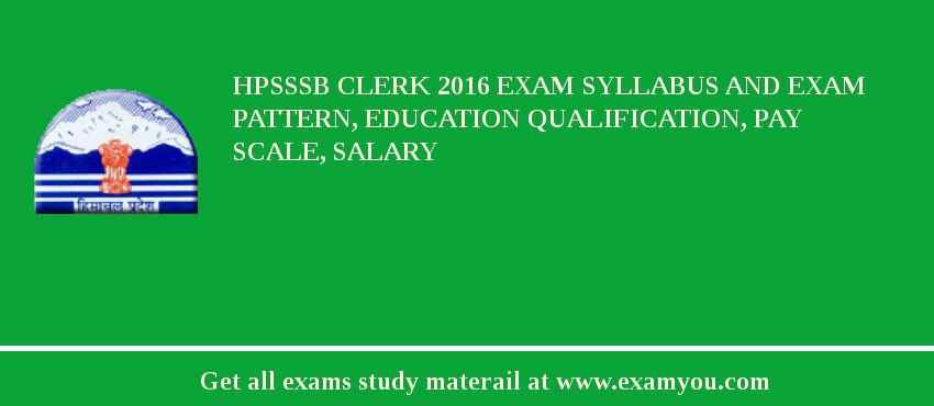 HPSSSB Clerk 2020 Exam Syllabus And Exam Pattern, Education Qualification, Pay scale, Salary