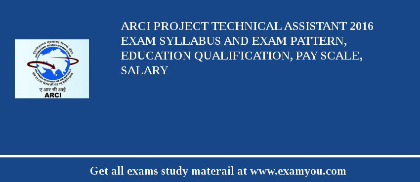ARCI Project Technical Assistant 2020 Exam Syllabus And Exam Pattern, Education Qualification, Pay scale, Salary