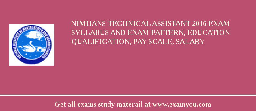 NIMHANS Technical Assistant 2019 Exam Syllabus And Exam Pattern, Education Qualification, Pay scale, Salary