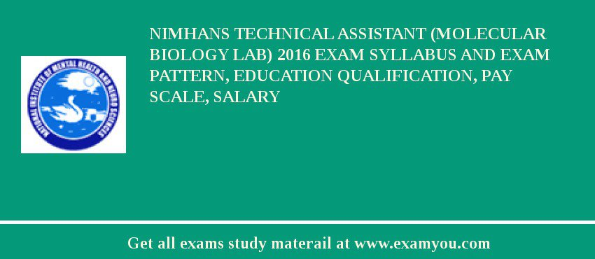 NIMHANS Technical Assistant (Molecular Biology Lab) 2019 Exam Syllabus And Exam Pattern, Education Qualification, Pay scale, Salary