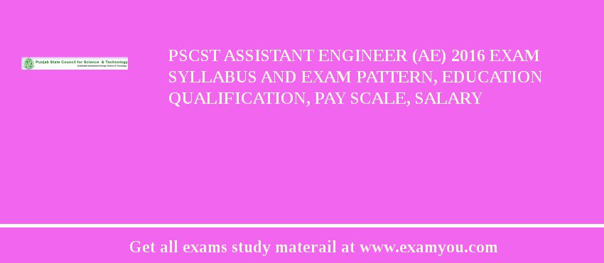 PSCST Assistant Engineer (AE) 2019 Exam Syllabus And Exam Pattern, Education Qualification, Pay scale, Salary