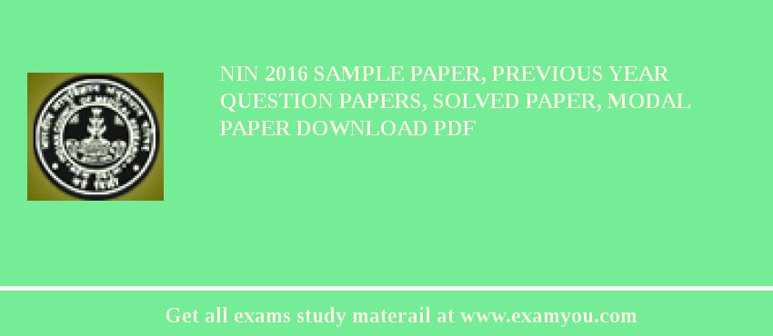 NIN (National Institute of Nutrition) 2020 Sample Paper, Previous Year Question Papers, Solved Paper, Modal Paper Download PDF