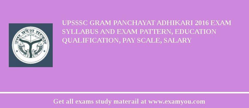 UPSSSC Gram Panchayat Adhikari 2020 Exam Syllabus And Exam Pattern, Education Qualification, Pay scale, Salary