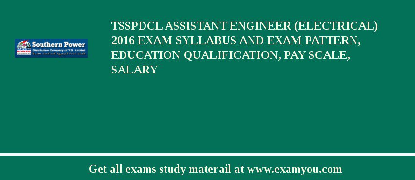 TSSPDCL Assistant Engineer (Electrical) 2020 Exam Syllabus And Exam Pattern, Education Qualification, Pay scale, Salary