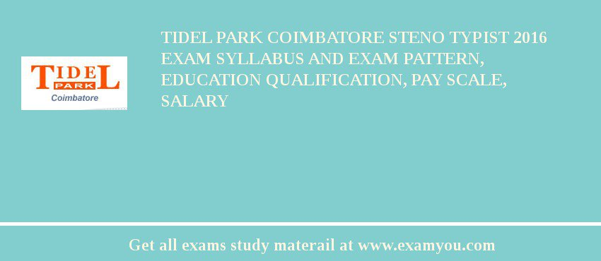 Tidel Park Coimbatore Steno Typist 2020 Exam Syllabus And Exam Pattern, Education Qualification, Pay scale, Salary