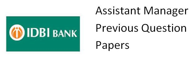 IDBI Assistant Manager Previous Year Sample Paper IDBI Bank Solved Question Papers Download
