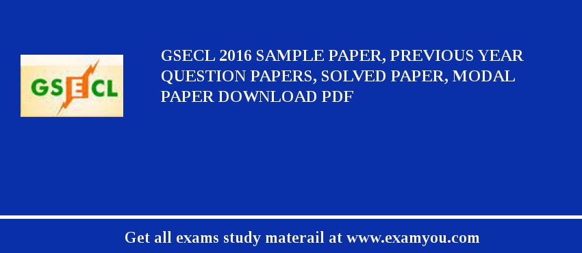 GSECL 2019 Sample Paper, Previous Year Question Papers, Solved Paper, Modal Paper Download PDF