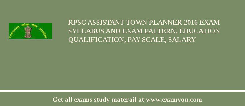 RPSC Assistant Town Planner 2020 Exam Syllabus And Exam Pattern, Education Qualification, Pay scale, Salary