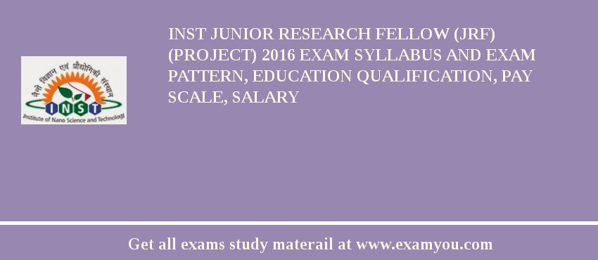 INST Junior Research Fellow (JRF) (Project) 2020 Exam Syllabus And Exam Pattern, Education Qualification, Pay scale, Salary