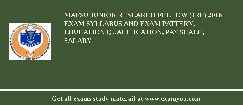 MAFSU Junior Research Fellow (JRF) 2020 Exam Syllabus And Exam Pattern, Education Qualification, Pay scale, Salary