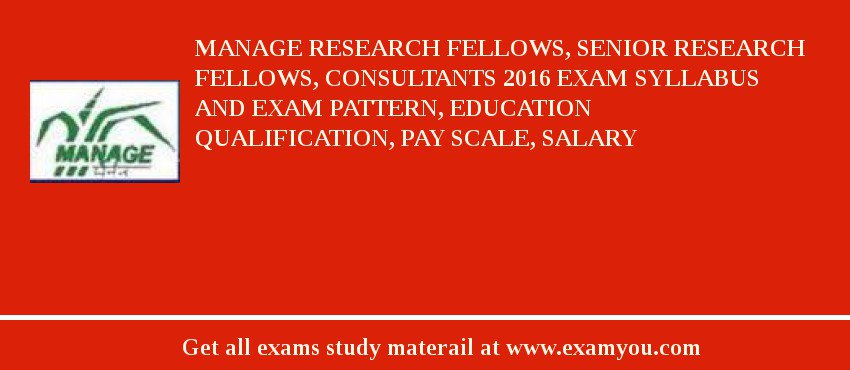 MANAGE Research Fellows, Senior Research Fellows, Consultants 2019 Exam Syllabus And Exam Pattern, Education Qualification, Pay scale, Salary