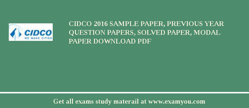 CIDCO 2020 Sample Paper, Previous Year Question Papers, Solved Paper, Modal Paper Download PDF