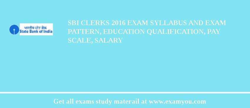 SBI Clerks 2019 Exam Syllabus And Exam Pattern, Education Qualification, Pay scale, Salary