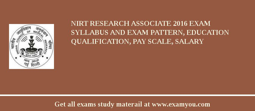 NIRT Research Associate 2019 Exam Syllabus And Exam Pattern, Education Qualification, Pay scale, Salary