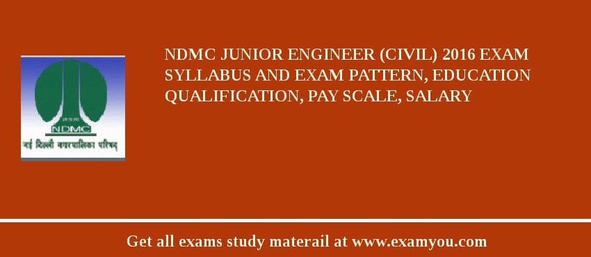 NDMC Junior Engineer (Civil) 2019 Exam Syllabus And Exam Pattern, Education Qualification, Pay scale, Salary