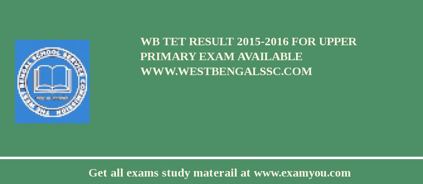 WB TET Result 2019-2016 for Upper Primary Exam Available www.westbengalssc.com